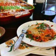 Quick Mushroom and Rainbow Chard Lasagna www.climbingriermountain.com