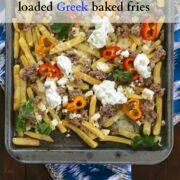 loaded greek baked fries www.climbinggriermountain.com