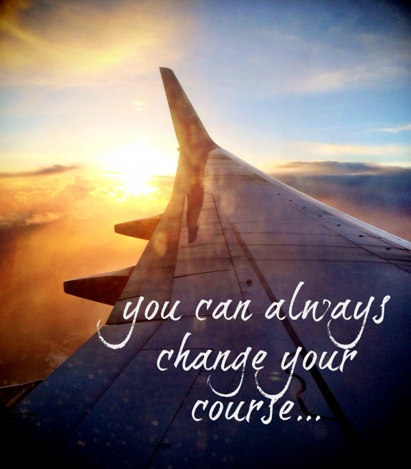 you can always change your course