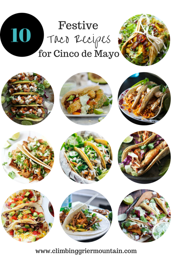 ten festive taco recipes for cinco de mayo www.climbinggriermountain.com