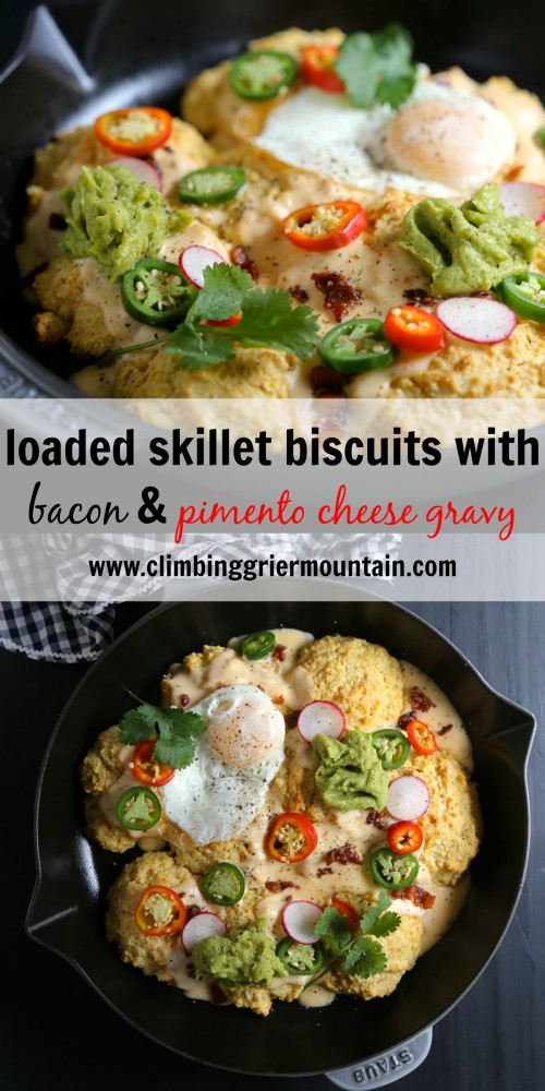 loaded skillet biscuits with bacon & piimento cheese gravy www.climbinggriermountain.com pinterest