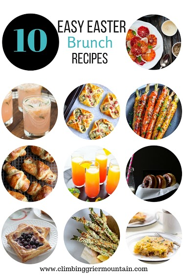 10 Easy Easter Brunch Recipes www.climbinggriermountain.com