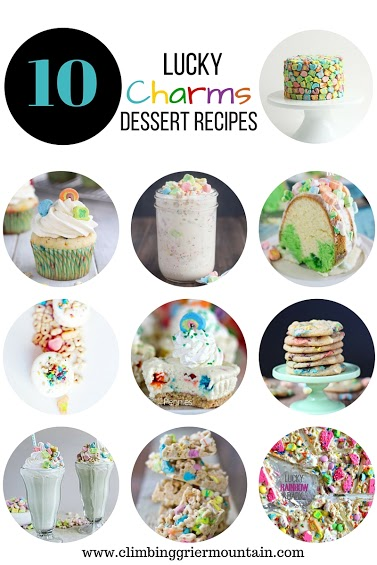 Ten Lucky Charms Dessert Recipes www.climbinggriermountain.com