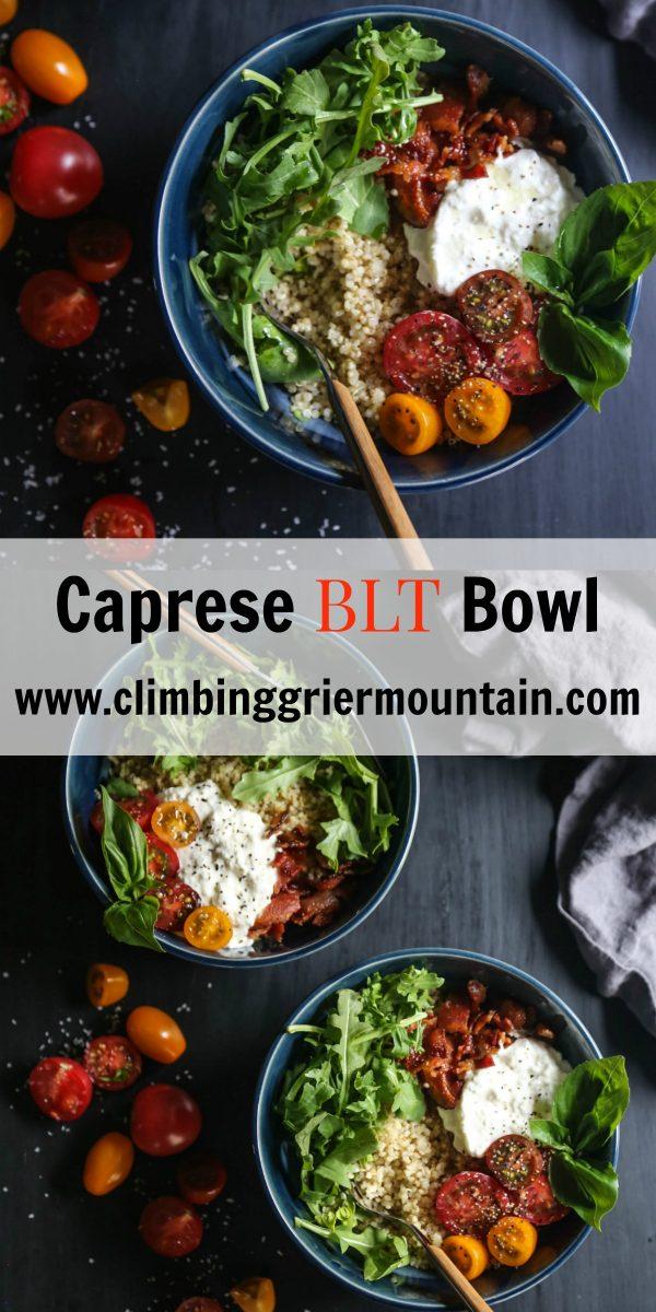 caprese blt bowl www.climbinggriermountain.com