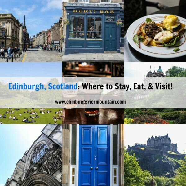 Edinburgh, Scotland Where to Stay, Eat, & Visit www.climbinggriermountain.com