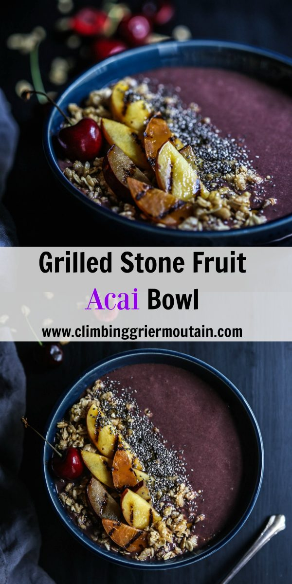 grilled stone fruit acai bowl