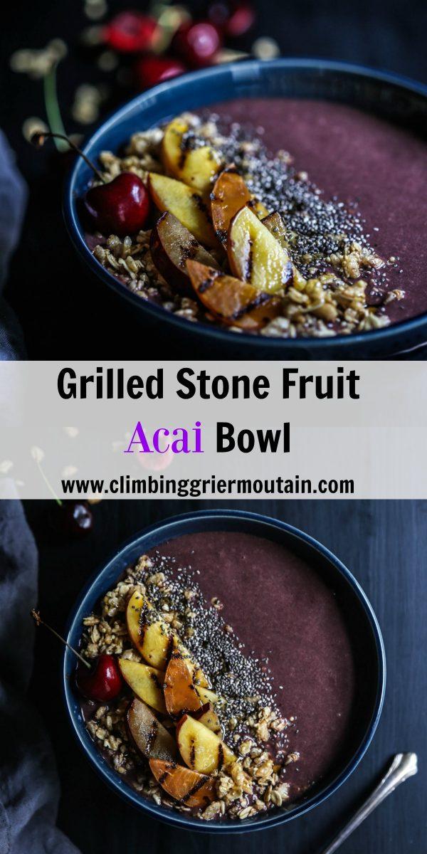grilled stone fruit acai bowl