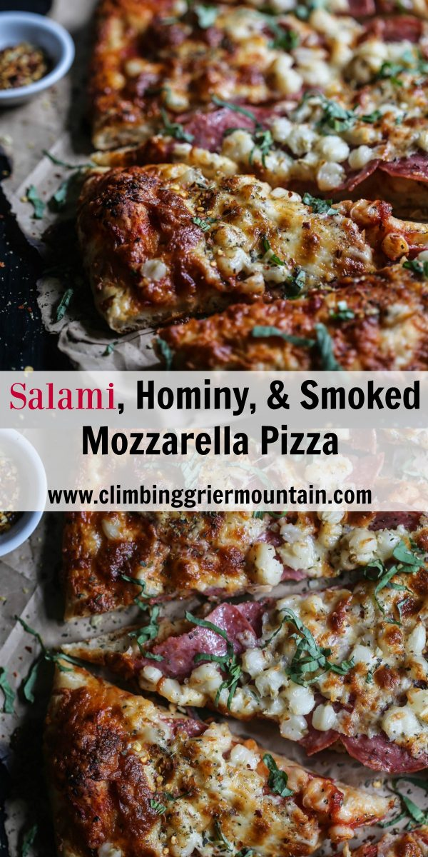 Salami, Hominy, & Smoked Mozzarella Pizza