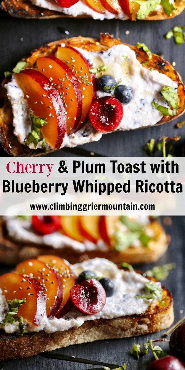 cherry and plum toast with blueberry whipped ricotta
